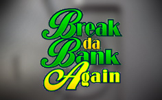 break-da-bank-again